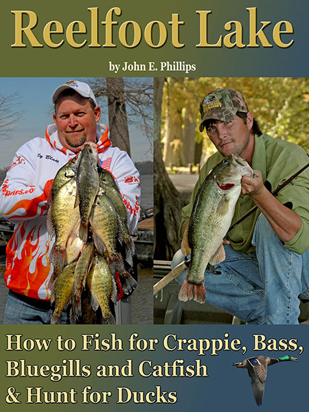 Reelfoot Lake: How to Fish for Crappie, Bass, Bluegills and Catfish & Hunt for Ducks