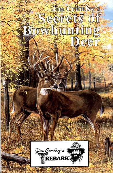 Jim Crumley's Secrets of Bowhunting Deer
